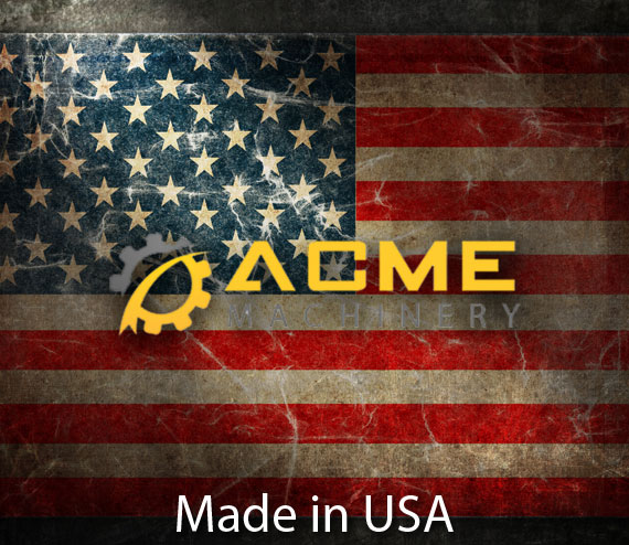 Acme Machinery - Made in the USA